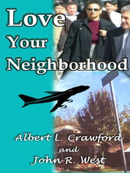 Title details for Love Your Neighborhood by John West and Albert Crawford - Available