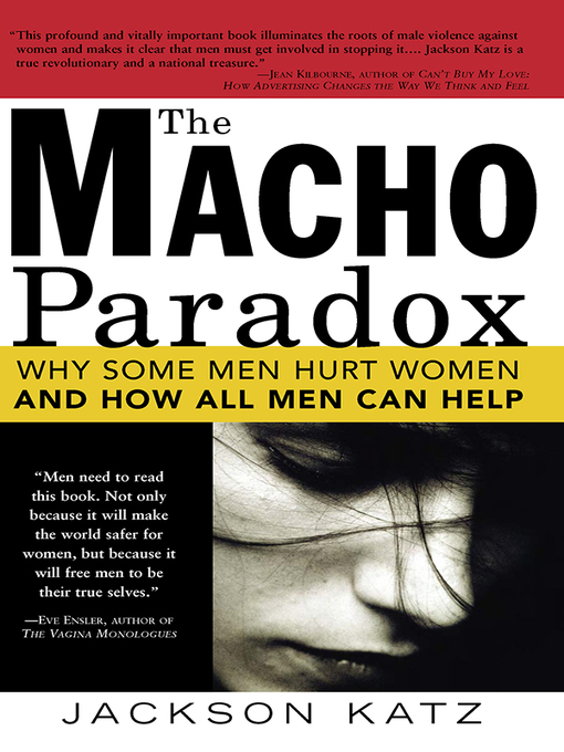 Title details for The Macho Paradox by Jackson Katz - Available
