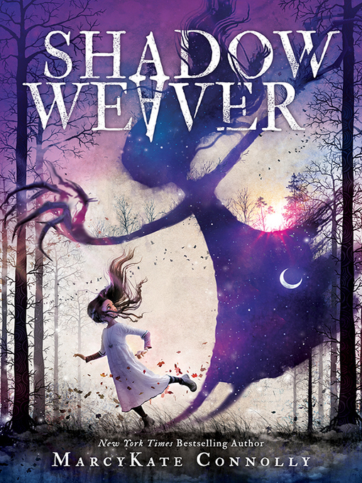 Title details for Shadow Weaver Series, Book 1 by MarcyKate Connolly - Wait list