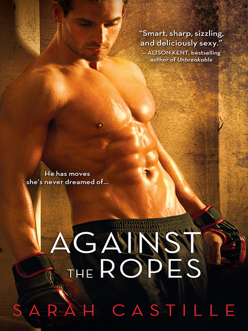 Title details for Against the Ropes by Sarah Castille - Wait list