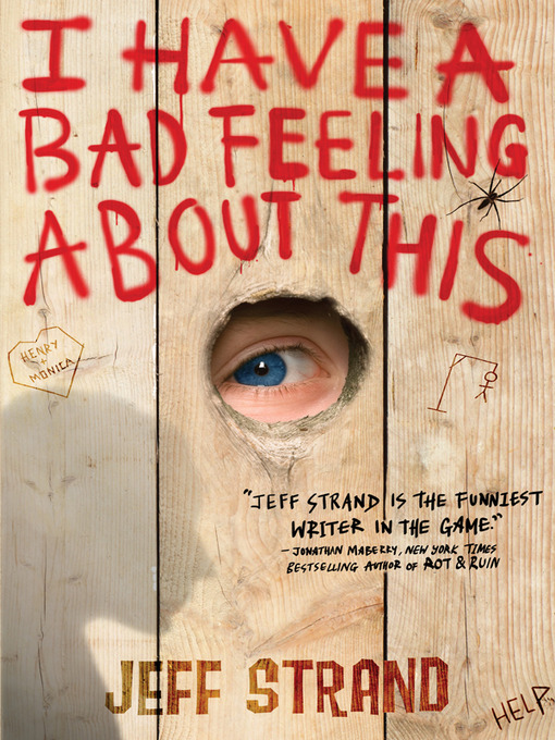 Title details for I Have a Bad Feeling About This by Jeff Strand - Available