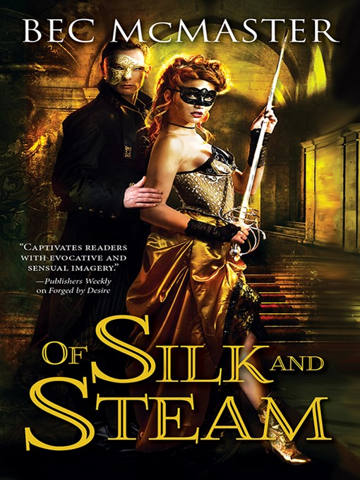 Title details for Of Silk and Steam by Bec McMaster - Available