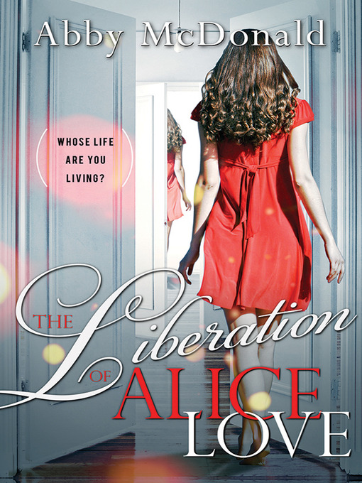 Title details for The Liberation of Alice Love by Abby McDonald - Available