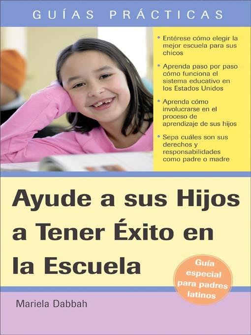 Title details for Ayude a sus Hijos a Tener Éxito en la Escuela Guía Especial para Padres Latinos by Mariela Dabbah - Available
