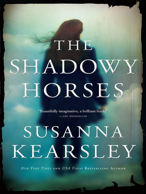 Title details for The Shadowy Horses by Susanna Kearsley - Available