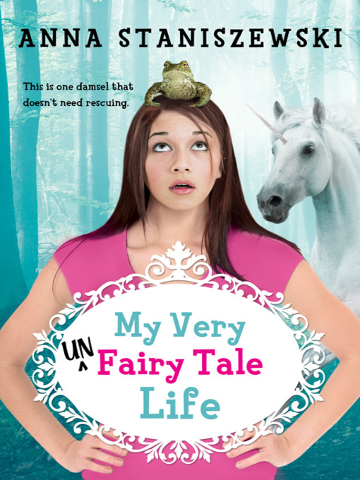 Title details for My Very UnFairy Tale Life Series, Book 1 by Anna Staniszewski - Available