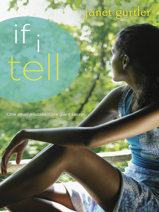 Title details for If I Tell by Janet Gurtler - Available