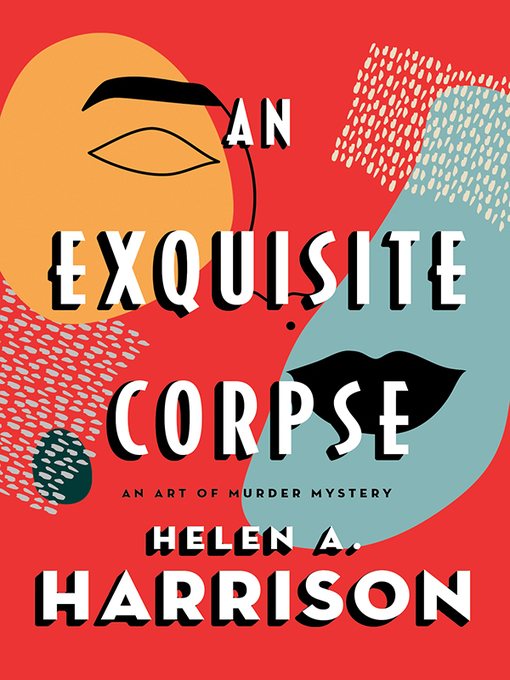 Title details for An Exquisite Corpse by Helen A. Harrison - Available