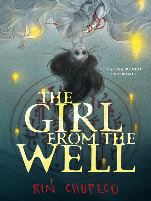 Title details for The Girl from the Well by Rin Chupeco - Available