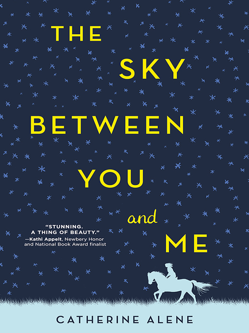 Title details for The Sky Between You and Me by Catherine Alene - Available