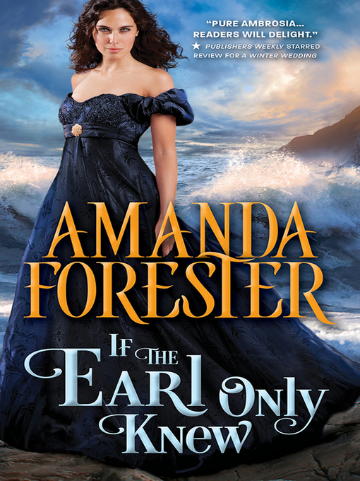 Title details for If the Earl Only Knew by Amanda Forester - Available