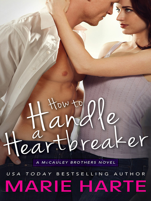 Title details for How to Handle a Heartbreaker by Marie Harte - Available