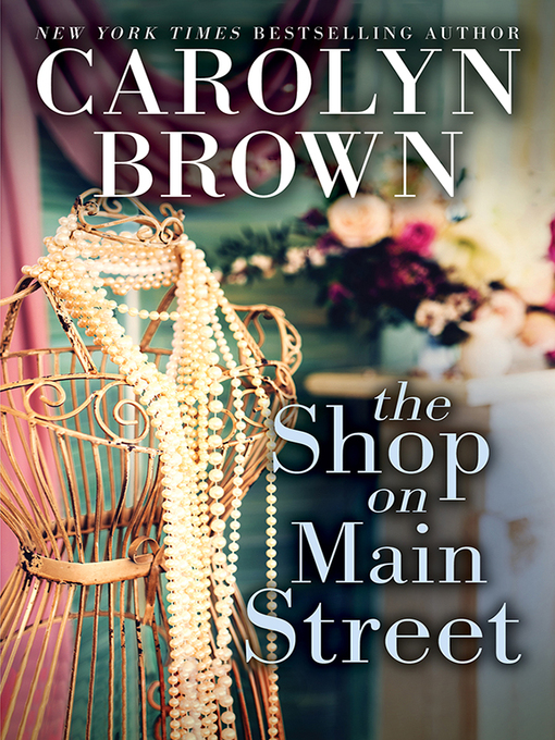 Title details for The Shop on Main Street by Carolyn Brown - Wait list