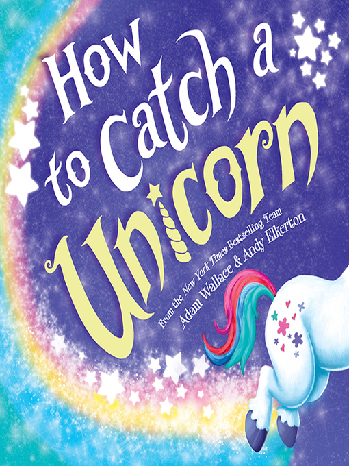 Title details for How to Catch a Unicorn by Adam Wallace - Wait list