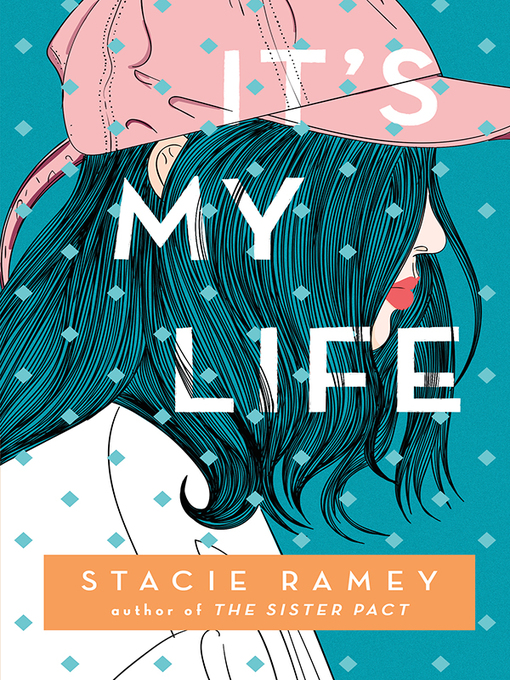 Title details for It's My Life by Stacie Ramey - Wait list
