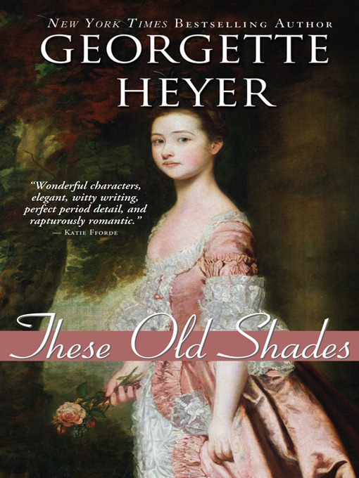 Title details for These Old Shades by Georgette Heyer - Available