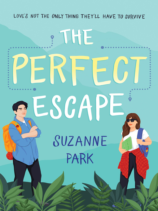 Title details for The Perfect Escape by Suzanne Park - Available