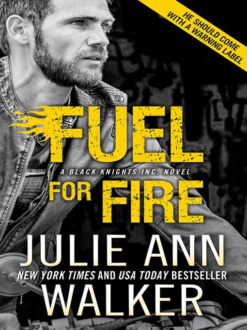 Title details for Fuel for Fire by Julie Ann Walker - Wait list