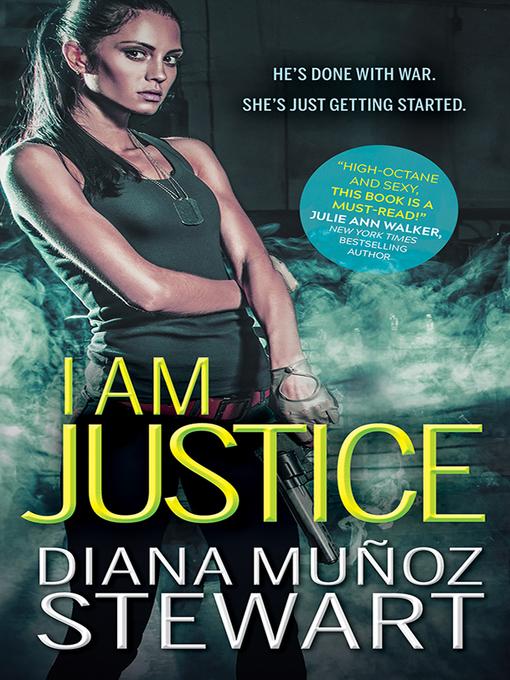 Title details for I Am Justice by Diana Muñoz Stewart - Wait list