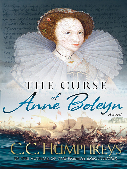 Title details for The Curse of Anne Boleyn by C.C. Humphreys - Available