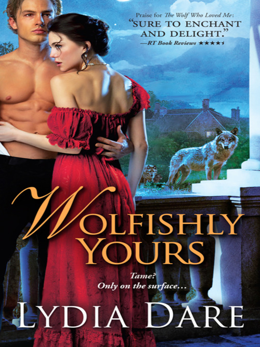 Title details for Wolfishly Yours by Lydia Dare - Available
