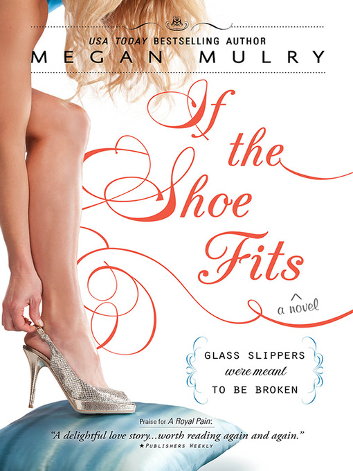 Title details for If the Shoe Fits by Megan Mulry - Available