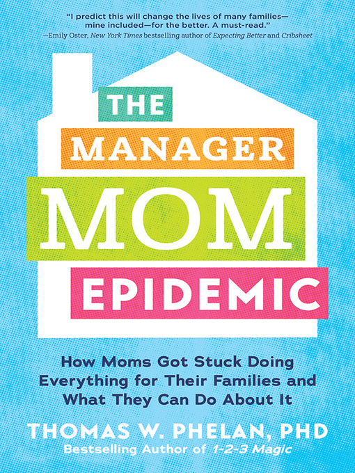 Title details for The Manager Mom Epidemic by Thomas Phelan - Available