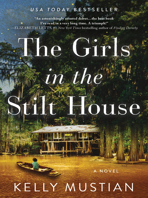 Title details for The Girls in the Stilt House by Kelly Mustian - Wait list