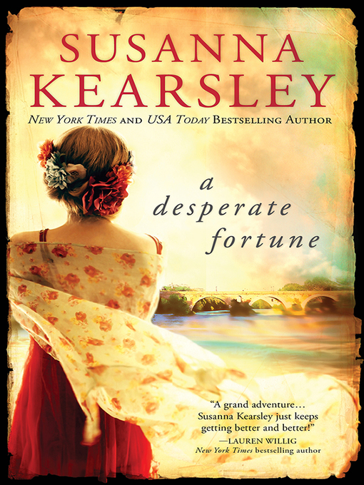 Title details for A Desperate Fortune by Susanna Kearsley - Wait list