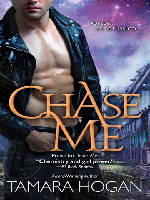 Title details for Chase Me by Tamara Hogan - Available