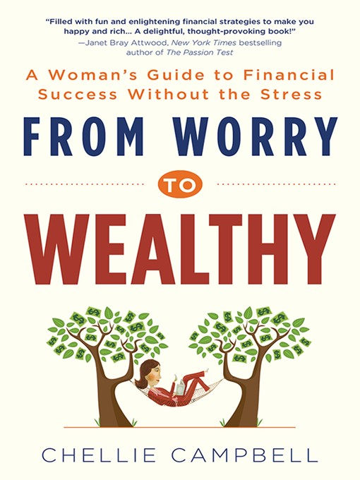Title details for From Worry to Wealthy by Chellie Campbell - Available