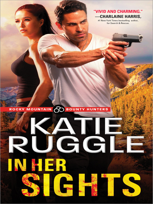 Title details for In Her Sights by Katie Ruggle - Available