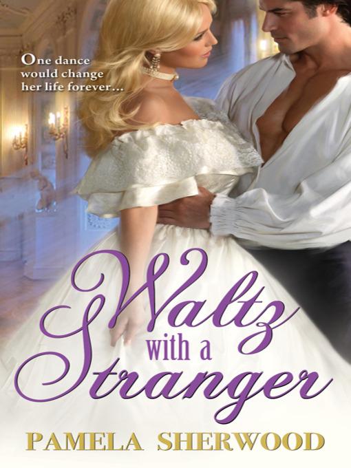 Title details for Waltz with a Stranger by Pamela Sherwood - Wait list