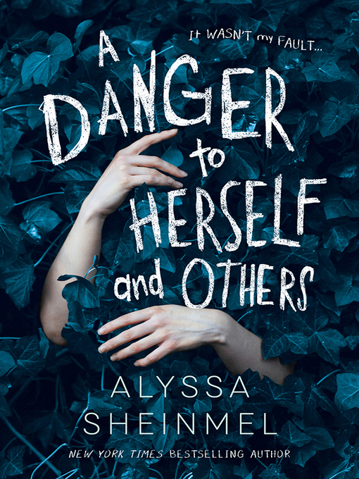 Title details for A Danger to Herself and Others by Alyssa Sheinmel - Wait list