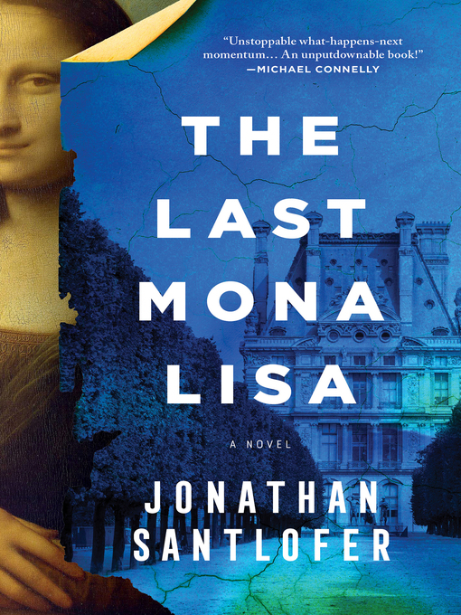 Title details for The Last Mona Lisa by Jonathan Santlofer - Available