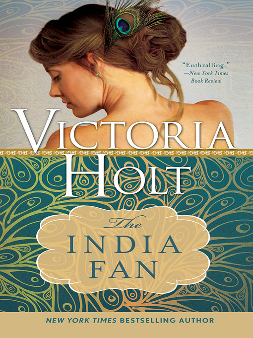 Title details for The India Fan by Victoria Holt - Wait list