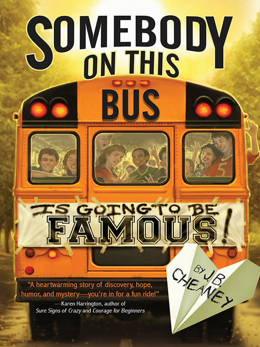 Title details for Somebody on This Bus Is Going to Be Famous by J.B. Cheaney - Wait list