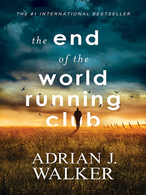 Title details for The End of the World Running Club by Adrian J. Walker - Available