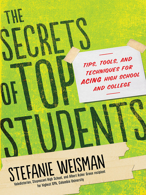 Title details for The Secrets of Top Students by Stefanie Weisman - Available