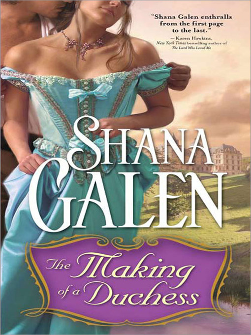 Title details for The Making of a Duchess by Shana Galen - Wait list