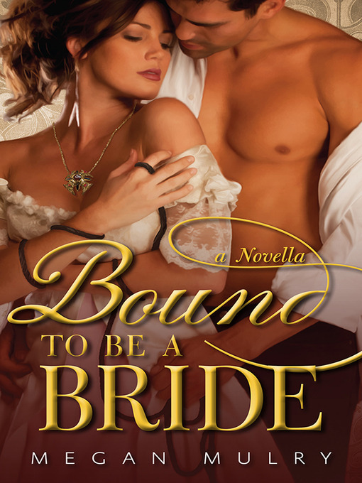 Title details for Bound to Be a Bride by Megan Mulry - Available