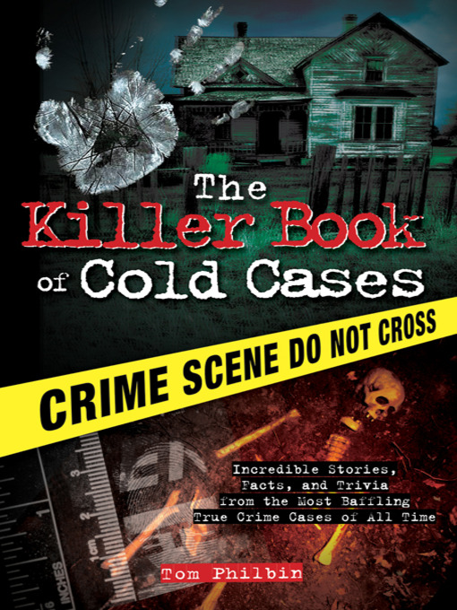 Title details for The Killer Book of Cold Cases by Tom Philbin - Wait list