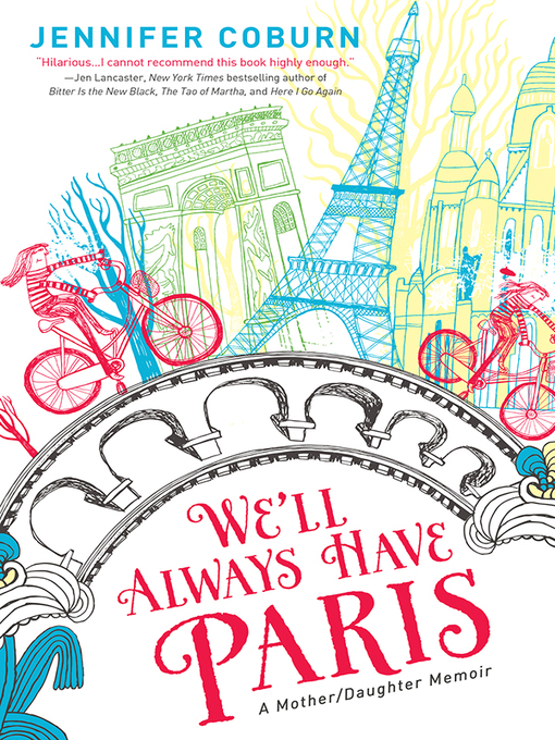 Title details for We'll Always Have Paris by Jennifer Coburn - Available