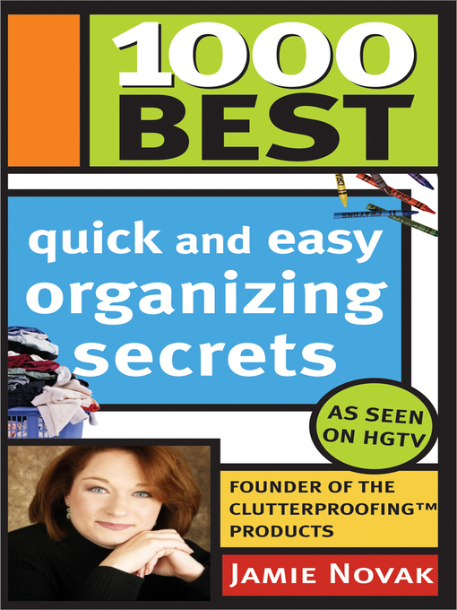 Title details for 1,000 Best Quick and Easy Organizing Secrets by Jamie Novak - Wait list