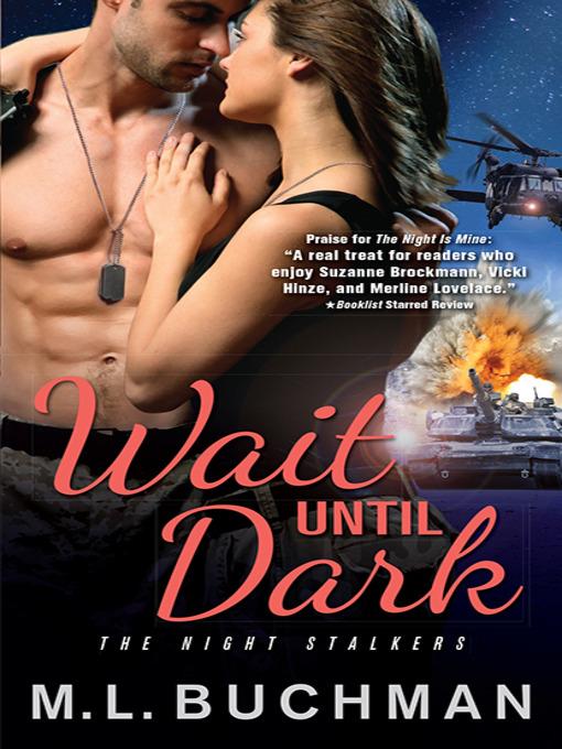 Title details for Wait Until Dark by M. L. Buchman - Available