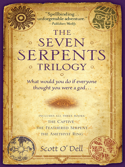 Title details for The Seven Serpents Trilogy by Scott O?Dell - Available