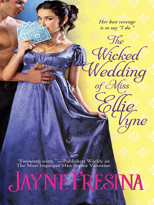 Title details for The Wicked Wedding of Miss Ellie Vyne by Jayne Fresina - Wait list
