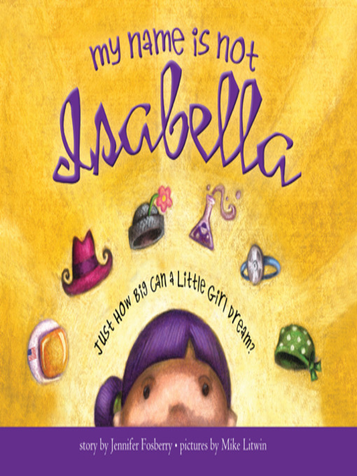 Title details for My Name Is Not Isabella by Jennifer Fosberry - Available