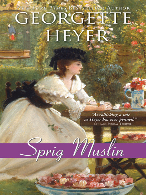 Title details for Sprig Muslin by Georgette Heyer - Available