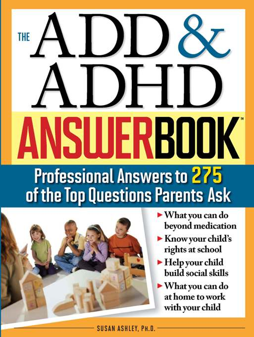 Title details for The ADD & ADHD Answer Book by Susan Ashley Ashley - Available